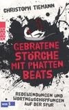 Christoph Tiemann - Gebratene Störche mit Phatten Beats.