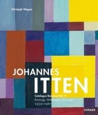 Christoph Wagner - Johannes Itten - Catalogue raisonné - Volume 2, Paintings, Watercolors, Drawings. 1939-1967.