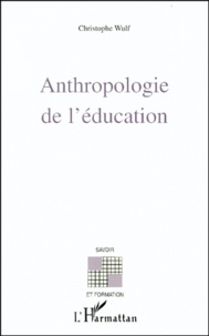 Christoph Wulf - Anthropologie de l'éducation.
