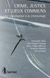 Christophe Adam et Jean-François Cauchie - Crime, justice et lieux communs - Une introduction à la criminologie.