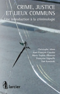 Crime, justice et lieux communs - Une introduction à la criminologie.pdf
