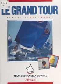 Christophe Agnus et Roland de Greet - Le grand tour - Tour de France à la voile 1987.