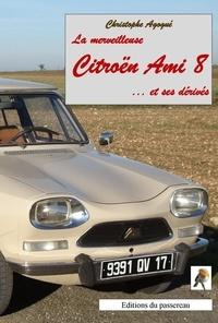 Christophe Agogué - La merveilleuse Citroën Ami 8 et ses dérivés.