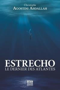 Christophe Agostini Abdallah - Estrecho - Le dernier des Atlantes.