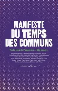 """Christophe Aguiton et Clémentine Autain - Manifeste du Temps des communs - Texte issu de l'appel du """"Big Bang""""."""