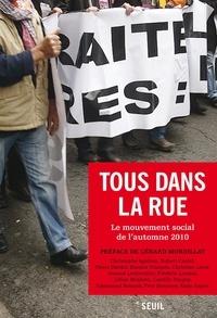 Christophe Aguiton et Robert Castel - Tous dans la rue - Le mouvement social de l'automne 2010.