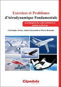 Christophe Airiau et André Giovannini - Exercices et Problèmes d'Aérodynamique Fondamentale (accompagnés des codes solutions en python ou fortran).
