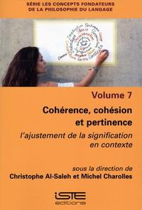 Christophe Al-Saleh et Michel Charolles - Cohérence, cohésion et pertinence - L'ajustement de la signification en contexte.