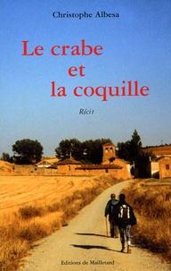 Christophe Albesa - Le crabe et la coquille.