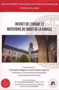 Christophe Albiges et Louis-Frédéric Pignarre - Intérêt de l'enfant et mutations du droit de la famille.