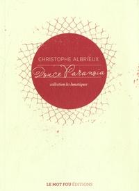 Christophe Albrieux - Douce paranoïa.