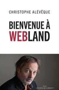 Christophe Alévêque - Bienvenue à Webland.