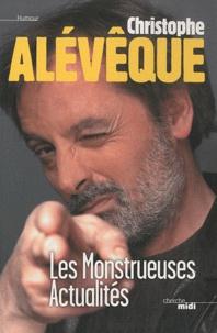 Christophe Alévêque - Les monstrueuses actualités.