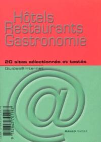 Hôtels restaurants gastronomie. 20 sites sélectionnés et testés - Christophe Alix   Showmesound.org
