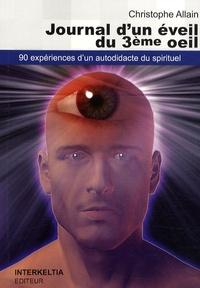 Christophe Allain - Journal d'un éveil du 3e oeil.