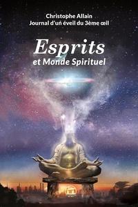 Christophe Allain - Journal d'un éveil du 3e oeil - Tome 2, Esprits et monde spirituel.