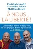Christophe André et Alexandre Jollien - A nous la liberté.