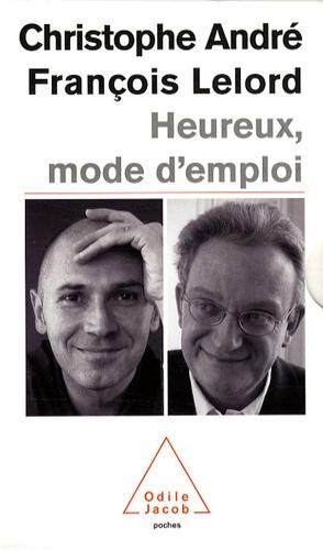 Christophe André et François Lelord - Heureux, mode d'emploi, coffret en 3 volumes : Pshychologie de la peur ; Vivre heureux ; L'Estime de soi.