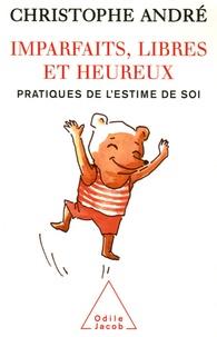 Téléchargez gratuitement kindle book torrents Imparfaits, libres et heureux  - Pratiques de l'estime de soi (French Edition) PDB