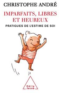 Ebooks kindle télécharger le format Imparfaits, libres et heureux  - Pratiques de l'estime de soi 9782738195548