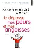 Christophe André et  Muzo - Je dépasse mes peurs et mes angoisses.
