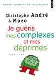 Christophe André - Je guéris mes complexes et mes déprimes.
