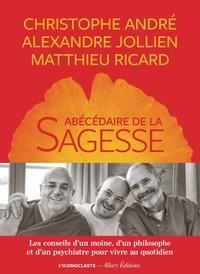 Christophe André et Matthieu Ricard - L'Abécédaire de la sagesse.