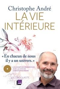 Christophe André - La vie intérieure.