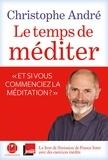 Christophe André - Le temps de méditer.