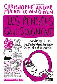 Christophe André et Michel Le Van Quyen - Les pensées qui soignent.
