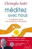 Christophe André - Méditez avec nous - 21 méditants experts vous conseillent et vous guident. 1 CD audio