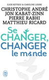 Christophe André et Jon Kabat-Zinn - Se changer, changer le monde.