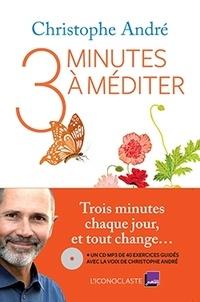 Christophe André - Trois minutes à méditer. 1 CD audio