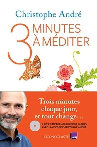 3 Minutes à Méditer Christophe André