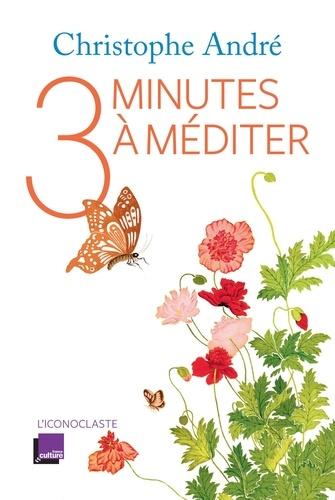 Trois minutes à méditer - Christophe André - Format ePub - 9791095438342 - 13,99 €