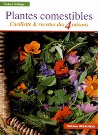 Christophe Anglade et Guy Lalière - Plantes comestibles - Cueillette & recettes des 4 saisons.