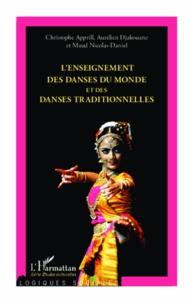 Christophe Apprill et Aurélien Djakouane - L'enseignement des danses du monde et des danses traditionnelles.