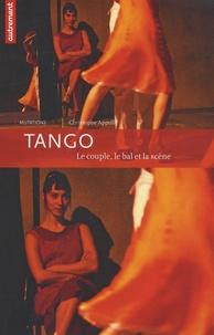 Christophe Apprill - Tango - Le couple, le bal et la scène.