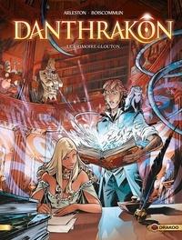 Christophe Arleston et Olivier G. Boiscommun - Danthrakôn Tome 1 : Le grimoire glouton - Avec un cahier graphique réservé à la première édition.