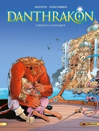 Christophe Arleston et Olivier G. Boiscommun - Danthrakôn Tome 2 : Lyreleï la fantasque.