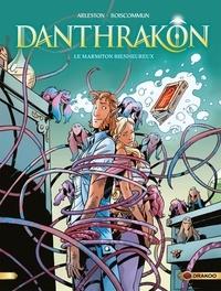 Christophe Arleston et Olivier G. Boiscommun - Danthrakôn Tome 3 : Le marmiton bienheureux.