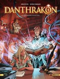 Christophe Arleston et  Boiscommun - Danthrakon - Volume 1 - Le grimoire glouton.
