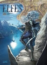 Christophe Arleston et Dana Dimat - Elfes Tome 25 : Vengeance noire.