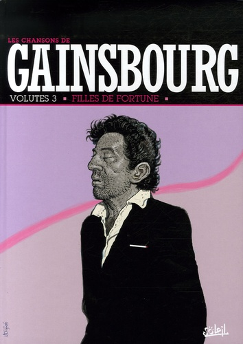 Christophe Arleston - Gainsbourg Tome 3 : Filles de fortune.