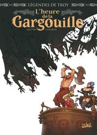 Christophe Arleston et Didier Cassegrain - L'heure de la gargouille.