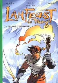 Christophe Arleston et Didier Tarquin - Lanfeust de Troy Tome 2 : Thanos l'incongru.