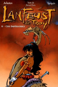 Christophe Arleston et Didier Tarquin - Lanfeust de Troy Tome 6 : Cixi impératrice.