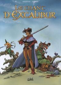 Christophe Arleston et Eric Hübsch - Le chant d'Excalibur Tome 1 à 3 : .