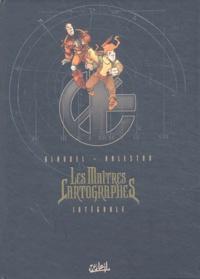 Christophe Arleston et Paul Glaudel - Les Maîtres Cartographes  : Intégrale Tome 1 à 6.
