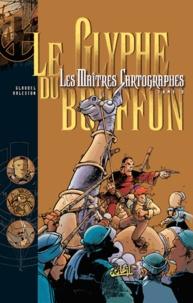 Christophe Arleston et Paul Glaudel - Les Maîtres Cartographes Tome 2 : Le glyphe du bouffon.